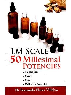 LM Scale (50 Millesimal Potencies)