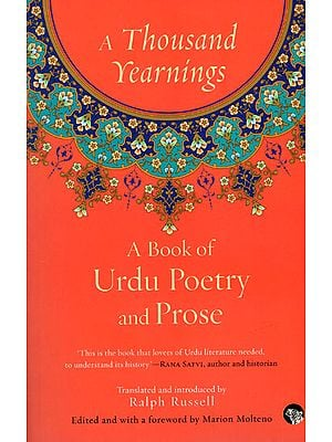 A Thousand Yearnings (A Book of Urdu Poetry and Prose)