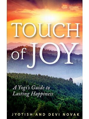 Touch of Joy (A Yogi's Guide to Lasting Happiness)