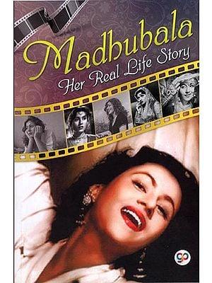 Madhubala (Her Real Life Story)