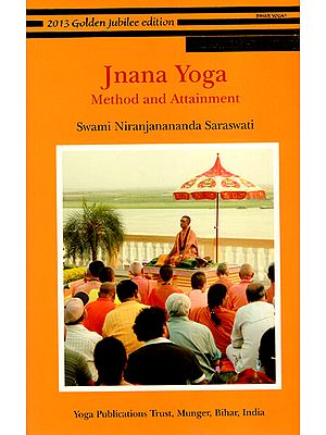 Jnana Yoga: Method and Attainment