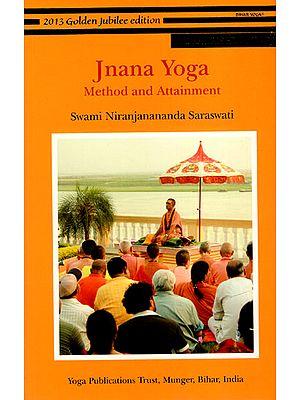 Jnana Yoga: Method and Attainment