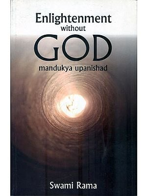 Enlightenment Without GOD (Mandukya Upanishad)