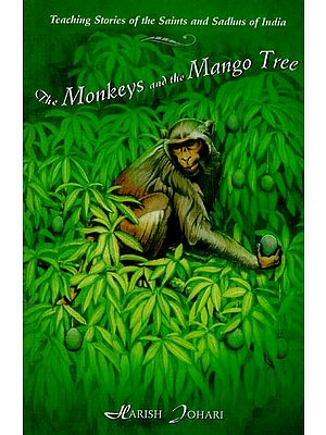 The Monkeys and The Mango Tree (Teaching Stories of the Saints and Sadhus of India)