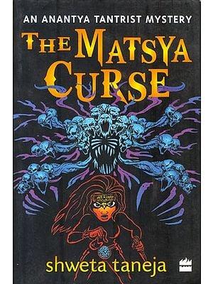 The Matsya Curse (An Anantya Tantrist Mystery)