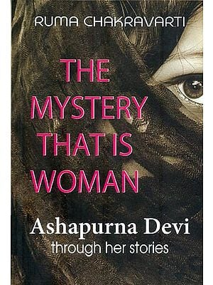The Mystery That is Woman (Ashapurna Devi Through Her Stories)