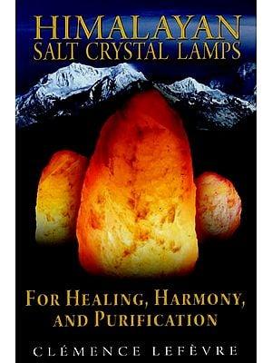 Himalayan Salt Crystal Lamps (For Healing, Harmony, and Purification)