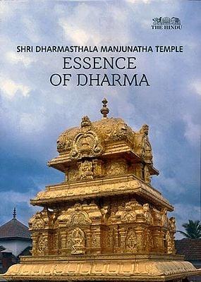 Essence of Dharma - Shri Dharmasthala Manjunatha Temple