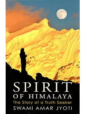 Spirit of Himalaya (The Story of a Truth Seeker)