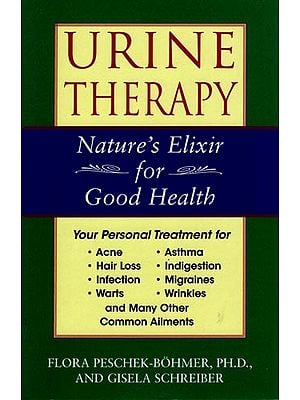 Urine Therapy (Nature's Elixir for Good Health)