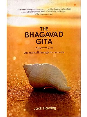 The Bhagavad Gita (An easy walkthrough for everyone)