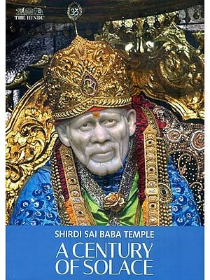 Shirdi Sai Baba Temple - A Century of Solace