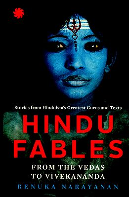 Hindu Fables (For The Vedas to Vivekananda)