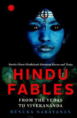 Hindu Fables (For The Vedas to Vivekananda)