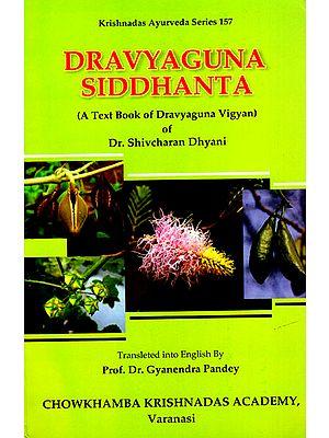 Dravyaguna Siddhanta (A Text Book of Dravyaguna Vigyan)