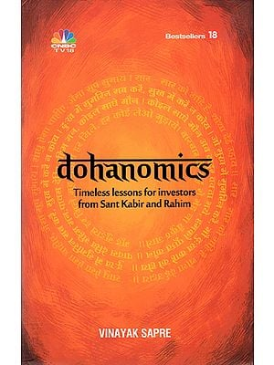 Dohanomics (Timeless Lessons for Investors from Sant Kabir and Rahim)
