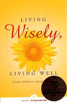 Living Wisely, Living Well (Timeless Wisdom to Enrich Every Day)