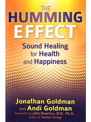 The Humming Effect (Sound Healing for Health and Happiness)