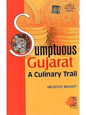 Sumptuous Gujarat (A Culinary Trail)