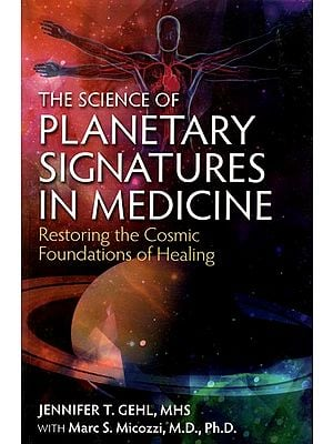 The Science Planetary of Signatures in Medicine (Restoring the Cosmic Foundations of Healing)
