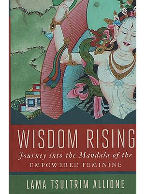 Wisdom Rising (Journey into The Mandala of The Empowered Feminine)