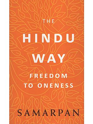 The Hindu Way (Freedom To Oneness)