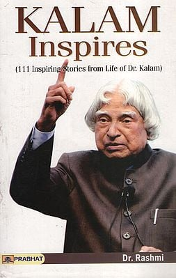 Kalam Inspires (111 Inspiring Stories from Life of Dr. Kalam)