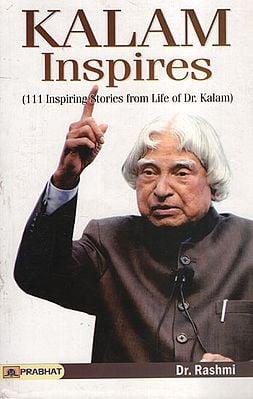 Kalam Inspires (111 Inspiring Stories from Life of Dr. Kalam)