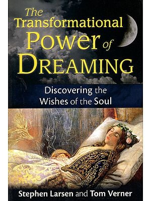 The Transformational Power of Dreaming (Discovering The Wishes of The Soul)