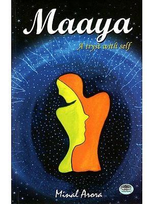 Maaya (A Tryst With Self)