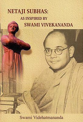 Netaji Subhas: As Inspired by Swami Vivekananda