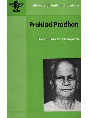 Prahlad Pradhan (Makers of Indian Literature)