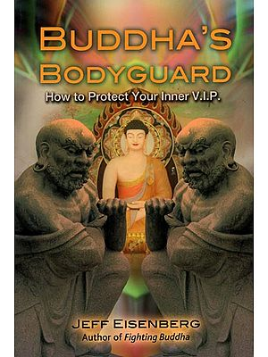 Buddha's Bodoyguard - How Protect Your Inner V.I.P