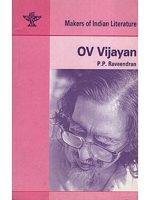 OV Vijayan (Makers of Indian Literature)