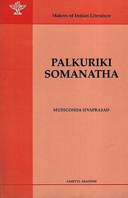 Palkuriki Somanatha(Makers of Indian Literature)