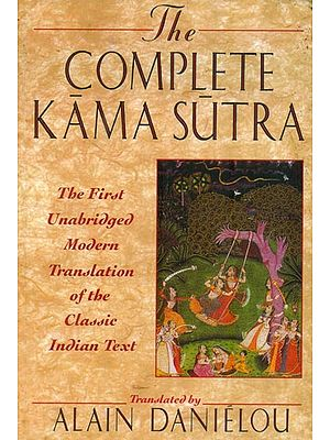 The Complete Kama Sutra - The First Unabridged Modern Translation of The Classic Indian Text
