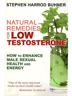 Natural Remedies for Low Testosterone (How to Enhance Male Sexual Health and Engergy)