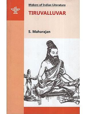 Tiruvalluvar (Makers of Indian Literature)