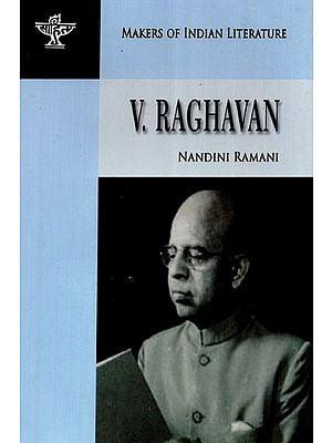 V. Raghavan (Makers of Indian Literature)