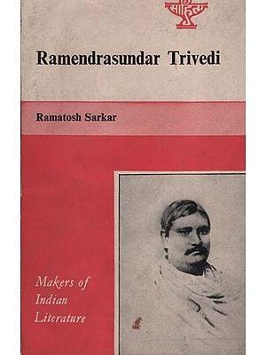 Ramendrasundar Trivedi (Makers of Indian Literature)