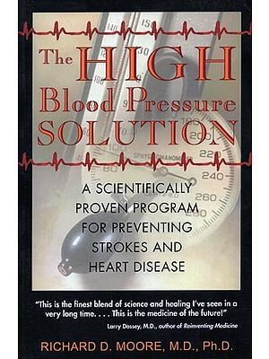The High Blood Pressure Solution - A Scientifically Proven Program for Preventing Strokes and Heart Disease