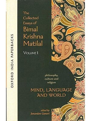 Mind , Language and World (The Collected Essays of Bimal Krishna Matilal)
