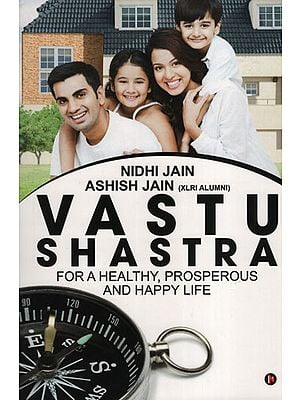Vastu Shastra (For A Healthy, Prosperous and Happy Life)