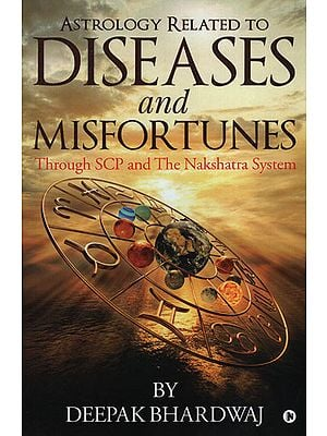Astrology Related to Diseases and Misfortunes (Through SCP and The Nakshatra System)
