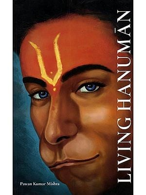 Living Hanuman (A Journey from a Selfie to The Self Through Shri Hanuman Chalisa)