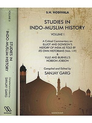 Studies in Indo-Muslim History - A Critical Commentary on Elliot and Dowson's History of India as Told by its own Historians and Yule and Burnell's Hobson Jobson (Set of Volume -2)