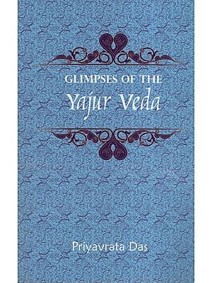 Glimpses of The Yajur Veda