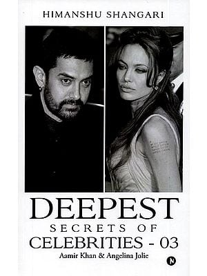 Deepest Secrets of Celebrities - 03 (Aamir Khan & Angelina Jolie)