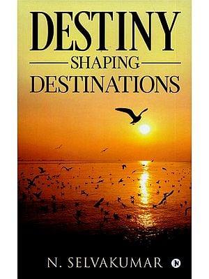 Destiny - Shaping Destinations