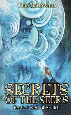 Secrets Of The Seers (Book-1 Veil of Shakti)